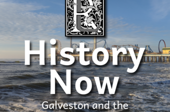 History Now Seawall Square History Now: Galveston and the COVID-19 Pandemic