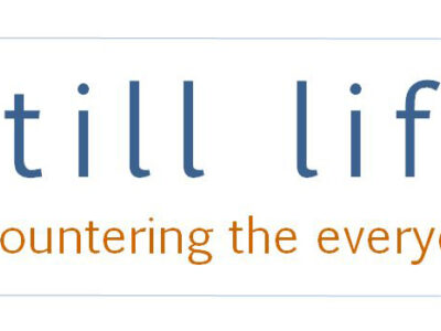 Still Life: Encountering the Everyday